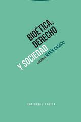 Bioética, derecho y sociedad - María Casado - Trotta