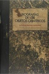 Biografía de los objetos científicos - Lorraine Daston - Cifra editorial