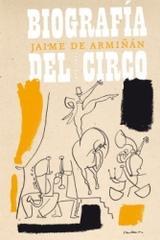 Biografía del circo - Jaime de Armiñán - Pepitas de calabaza
