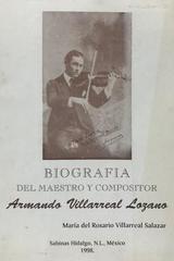 Biografia del maestro y compositor Armando Villarreal Lozano - María Del Rosario Villarreal Salazar -  AA.VV. - Otras editoriales