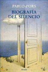 Biografía del silencio - Pablo d´Ors - Siruela