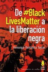 De #blacklivesmatter a la liberación negra - Keeanga-Yamahtta Taylor - Tinta Limón