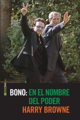 Bono: en el nombre del poder - Harry Browne - Sexto Piso
