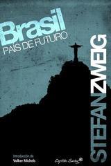Brasil, país de futuro - Stefan Zweig - Capitán Swing