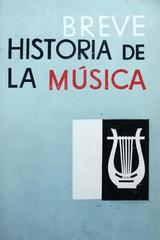 Breve historia de la música -  Walter Abendroth -  AA.VV. - Otras editoriales