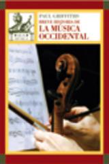 Breve historia de la música occidental - Paul Griffiths - Akal