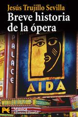 Breve historia de la ópera - Jesús Trujillo Sevilla - Alianza editorial