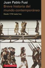 Breve historia del mundo contemporáneo - Juan Pablo Fusi - Galaxia Gutenberg