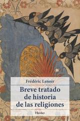 Breve tratado de historia de las religiones - Frédéric Lenoir - Herder