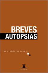 Breves autopsias - Benjamín Barajas - Cuadrivio