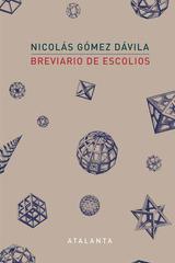 Breviario de escolios - Nicolás Gómez Dávila - Atalanta