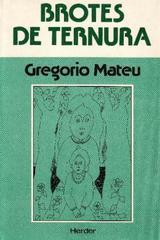 Brotes de ternura - Gregorio Mateu - Herder