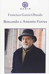 Buscando a Antonio Ferres - Francisco García Olmedo - Gadir