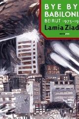 Bye bye Babilonia - Lamia Ziadé - Sexto Piso