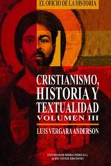 Cristianismo, historia y textualidad, III - Luis Vergara Anderson - Ibero
