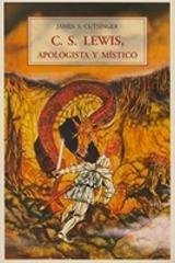 C.S. Lewis, apologista y místico - James Cutsinger - Olañeta