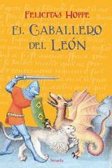 El caballero del León - Felicitas Hoppe - Siruela