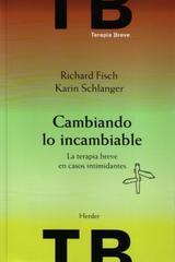 Cambiando lo incambiable - Richard Fisch - Herder
