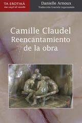 Camile Claudel, Reencantamiento de la obra - Danielle Arnoux - Me cayó el veinte