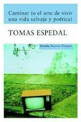 Caminar (o el arte de vivir una vida salvaje y poética) - Tomas Espedal - Siruela