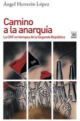 Camino a la anarquía - Ángel Herrerín López - Akal