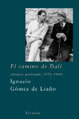 El Camino de Dalí - Ignacio  Gómez de Liaño - Siruela