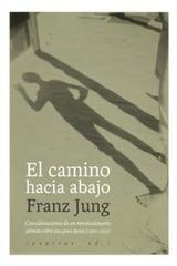 El camino hacia abajo - Franz Jung - Pepitas de calabaza
