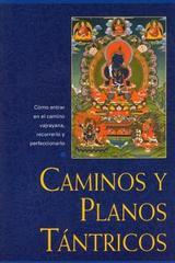 Caminos y planos Tántricos - Gueshe Kelsang Gyatso - Tharpa