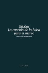 La canción de la bolsa para el mareo - Nick Cave - Sexto Piso