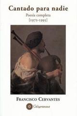 Cantado para nadie - Francisco Cervantes - Calygramma