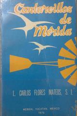 Cantarcillos de Mérida - Carlos Flores Mateos -  AA.VV. - Otras editoriales