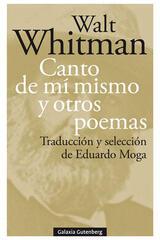 Canto de mí mismo y otros poemas - Walt Whitman - Galaxia Gutenberg