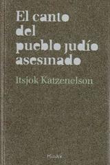 El Canto del pueblo judío asesinado - Katzenelson Katzenelson - Herder
