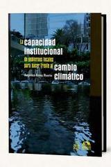 La capacidad institucional de gobiernos locales para hacer frente al cambio climático - Angélica Rosas Huerta - Itaca