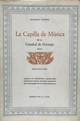La capilla de música de la catedral de durango - Francisco Antunez -  AA.VV. - Otras editoriales