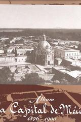 La Capital de México 1876-1900 - Teresa Matabuena Peláez - Ibero