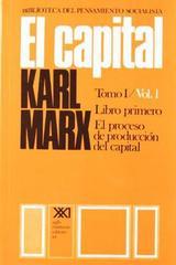 El capital. Libro primero. Volumen 1 - Karl Marx - Siglo XXI Editores