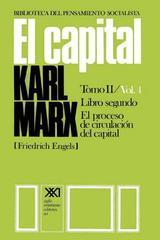 El capital. Libro segundo. Volumen 4 - Karl Marx - Siglo XXI Editores