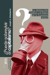 Puede sobrevivir el capitalismo? - Joseph Alois Schumpeter - Capitán Swing