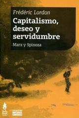 Capitalismo, deseo y servidumbre - Frédéric Lordon - Traficantes de sueños