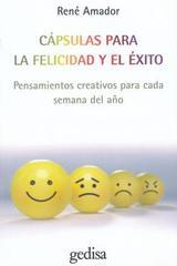 Cápsulas para la felicidad y el éxito - René Amador - Editorial Gedisa