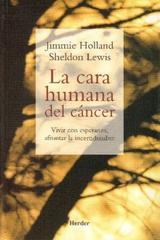 La Cara humana del cáncer - Jimmie Holland - Herder