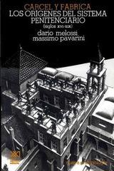 Cárcel y fábrica. Los orígenes del sistema penitenciario -  AA.VV. - Siglo XXI Editores