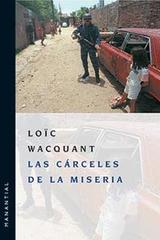 Las cárceles de la miseria - Loïc Wacquant - Manantial