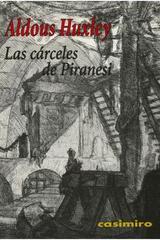 Las cárceles de Piranesi - Aldous Huxley - Casimiro
