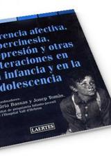 Carencia afectiva, Hipercinesia, Depresión y otras alteraciones en la infancia y la adolescencia - Josep Tomàs - Laertes