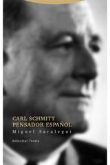 Carl Schmitt pensador español - Miguel Saralegui - Trotta