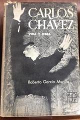 Carlos Chávez - Roberto García Morillo - Fondo de Cultura Económica
