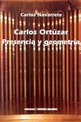 Carlos Ortúzar. Presencia y geometría - Carlos Navarrete - Ediciones Metales pesados