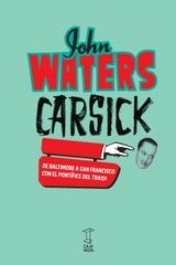 Carsick - John Waters - Caja Negra Editora